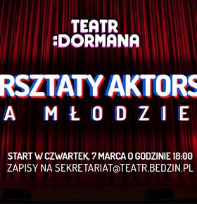 warsztaty-aktorskie-teatr-dormana-bedzin-min