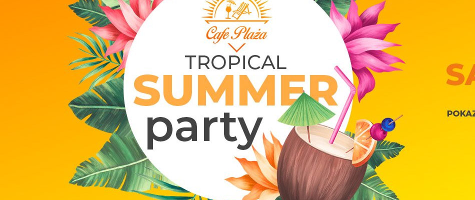 tropical-summer-party-cafe-plaza-dabrowa-gornicza