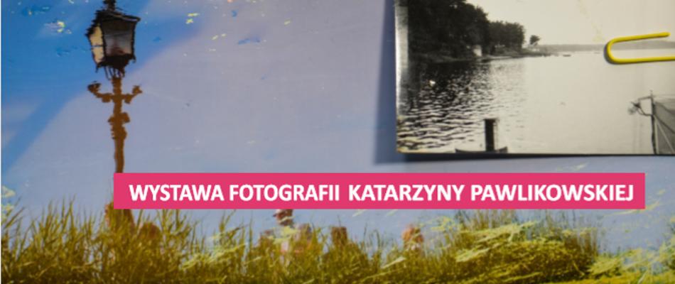 wystawa-fotografii-katarzyna-pawlikowska