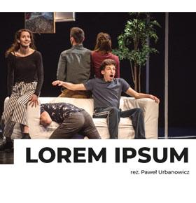 spektakl-lorem-ipsum-pkz-dabrowa-gornicza-min