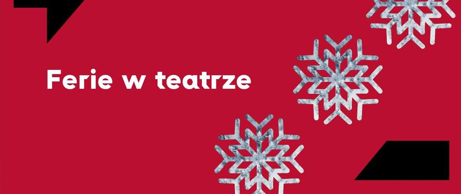 ferie-zimowe-w-teatrze-zaglebia-sosnowiec