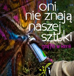oni-nie-znaja-naszej-sztuki-graffiti-w-kenii-kino-w-pkz-dabrowa-gornicza-min